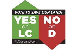 It's Our Land: Yes on LC, No on D